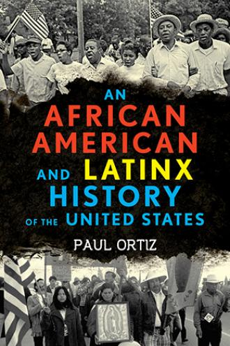 An African American and Latinx history of the United States by Ortiz, Paul, 1964