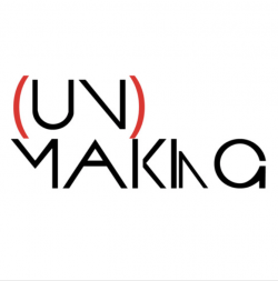 unmaking