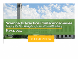 Science to Practice Conference Series: Building the Best Workplace for Health and Well-Being